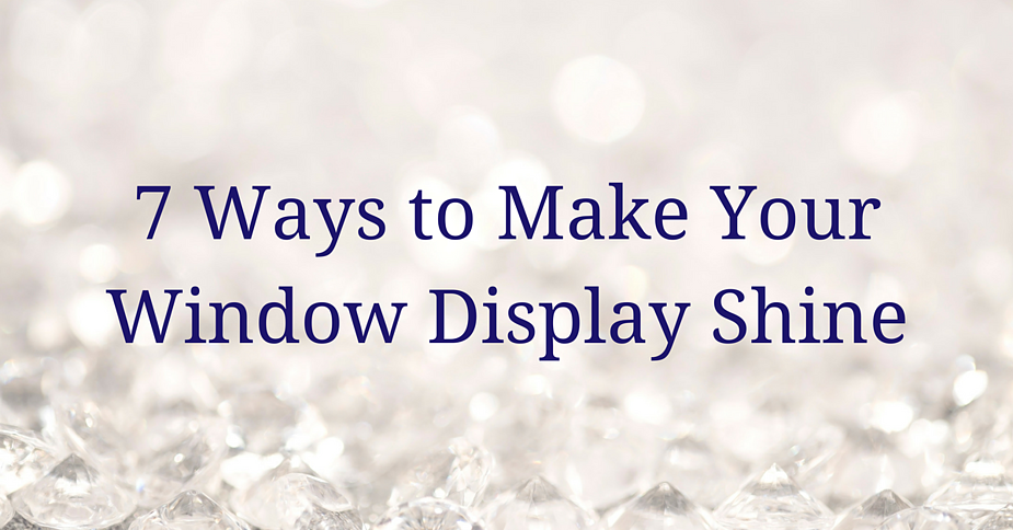 7 Ways to Make Your Window Display Shine | K. Rosengart