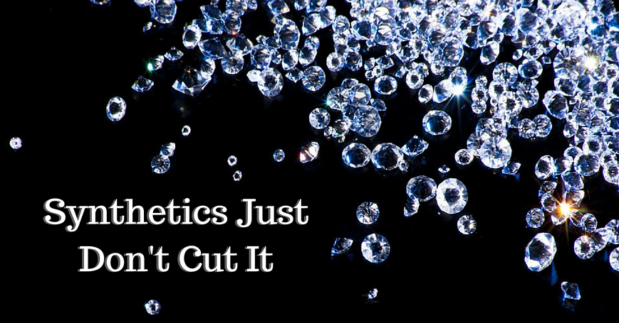 Synthetic Diamonds Just Don't Cut It   K. Rosengart